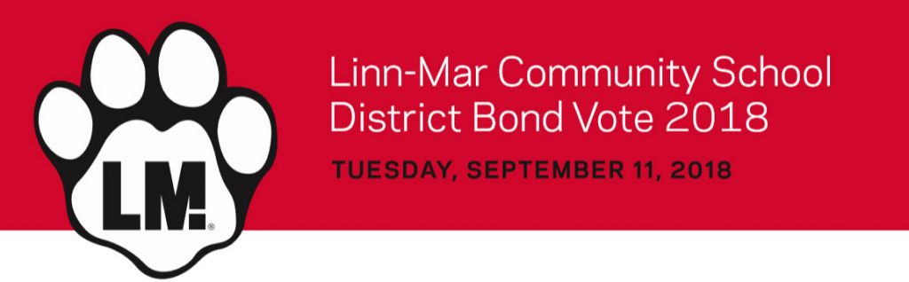 Linn-Mar Community School District Bond Vote Tuesday, September 11, 2018