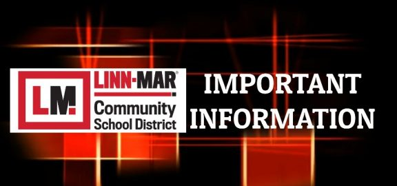 Linn Mar Important Information